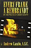 img - for Every Frame a Rembrandt: Art and Practice of Cinematography by Laszlo, Andrew, Quicke, Andrew (2000) Paperback book / textbook / text book