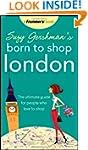 Suzy Gershman's Born to Shop London:...