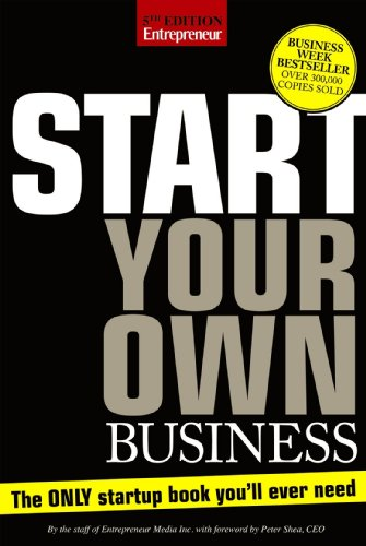 Start Your Own Business, Fifth Edition: The Only Start-Up...
