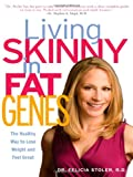 Living Skinny in Fat Genes: The Healthy Way to Lose Weight and Feel Great