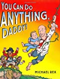 You Can Do Anything, Daddy (0399242988) by Rex, Michael