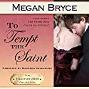 To Tempt the Saint: The Reluctant Bride Collection, Book 4 Audiobook by Megan Bryce Narrated by Maureen Cavanaugh
