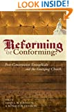 Reforming or Conforming?: Post-Conservative Evangelicals and the Emerging Church