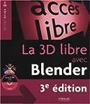 La 3D libre avec Blender (1C�d�rom)