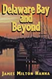 img - for Delaware Bay and Beyond book / textbook / text book
