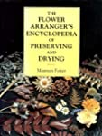 The Flower Arranger's Encyclopedia of...