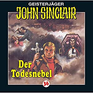 Der Todesnebel (John Sinclair 36) Hörspiel
