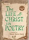 The Life of Christ in Poetry