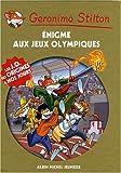 echange, troc Geronimo Stilton - Geronimo Stilton, Tome 40 : Enigme aux Jeux Olympiques