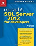 Murach's SQL Server 2012 for Developers: Training & Reference