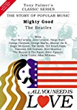 Tony PALMER - All You Need Is Love, Volume Thirteen - The Beatles - Mighty Good