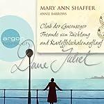 Deine Juliet: Club der Guernseyer Freunde von Dichtung und Kartoffelschalenauflauf | Mary Ann Shaffer