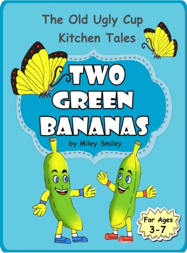 The Adventures Of Two Green Bananas by Miley Smiley ebook deal