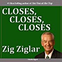 Closes, Closes, Closes  by Zig Ziglar Narrated by Zig Ziglar