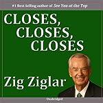 Closes, Closes, Closes | Zig Ziglar