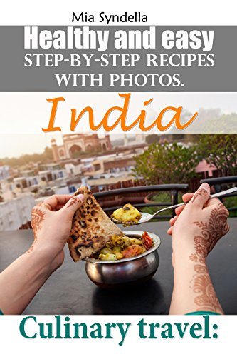 culinary-travel-india-healthy-and-easy-step-by-step-recipes-with-photos-im-sure-you-can-do-it-englis