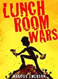 Lunchroom Wars (a hilarious adventure for children ages 9-12)