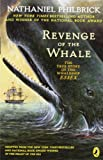 The Revenge of the Whale: The True Story of the Whaleship Essex (0142400688) by Philbrick, Nathaniel