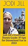 Jodi Jill's Unofficial Disney Guide: 37 tips for Disneyland fun in 2013
