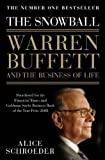 The Snowball: Warren Buffett and the Business of Life by Schroeder. Alice ( 2009 ) Paperback