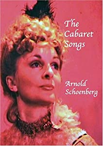 THE CABARET SONGS- ARNOLD SCHOENBERG DVD