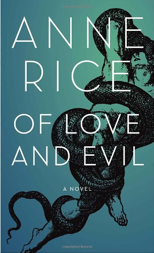 Of Love and Evil: The Songs of the Seraphim, a Novel