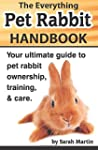 The Everything Pet Rabbit Handbook: Y...