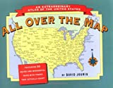All Over the Map: An Extraordinary Atlas of the United States : Featuring Towns That Actually Exist!