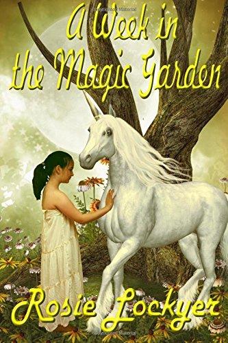 A Week in the Magic Garden: Volume 1