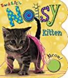 Joanna Bicknell Noisy Kitten (Touch and Feel)