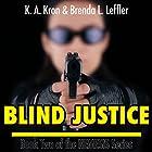 Blind Justice: The Nemesis Series, Book 2 Hörbuch von K.A. Kron, Brenda L. Leffler Gesprochen von: K Orion Fray