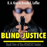 Blind Justice: The Nemesis Series, Book 2 | K.A. Kron,Brenda L. Leffler