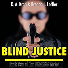 Blind Justice: The Nemesis Series, Book 2 Audiobook by K.A. Kron, Brenda L. Leffler Narrated by K Orion Fray