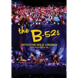 B52's: With The Wild Crowd! Live In Athens, GA