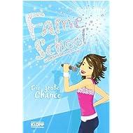 Fame School 01 - Die große Chance