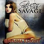 Given to the Savage | Natasha Knight