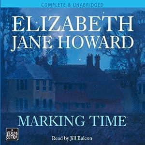 Marking Time | [Elizabeth Jane Howard]