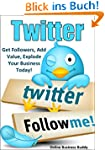 Twitter: Get Followers, Add Value, Ex...