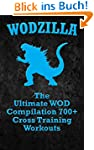WODZILLA: The Ultimate WOD Compilatio...