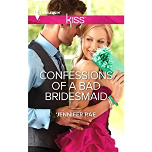 Confessions of a Bad Bridesmaid | [Jennifer Rae]