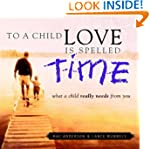 To a Child Love Is Spelled Time: What...