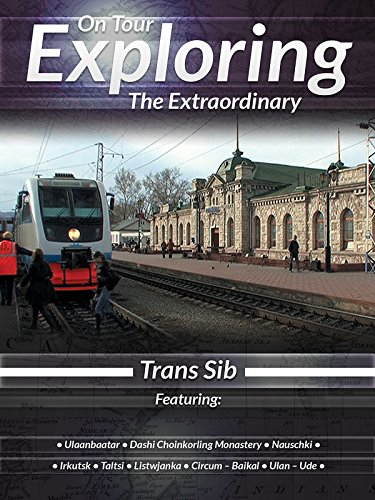 On Tour Exploring the Extraordinary Trans Sib