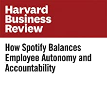 How Spotify Balances Employee Autonomy and Accountability Other by Michael Mankins, Eric Garton Narrated by Bryan Brendle
