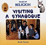 img - for Visiting a Synagogue (Start-Up Religion) book / textbook / text book