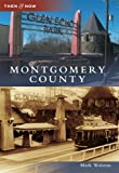 img - for Montgomery County (Then & Now (Arcadia)) book / textbook / text book