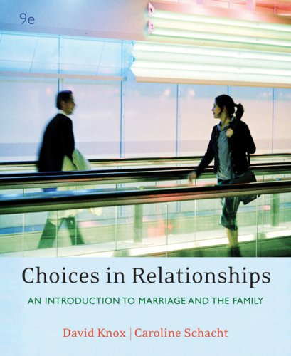 Cengage Advantage Books: Choices in Relationships: An Introduction to Marriage and Family (Thomson Advantage Books)