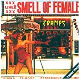 "Smell of Femalevon ""Cramps"""