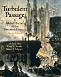 Turbulent Passage: A Global History Of The Twentieth Century- (Value Pack w/MySearchLab) (4th Edition) (0205700322) by Adas, Michael B.