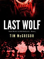 Last Wolf: (Bad Wolf Chronicles Book 3)