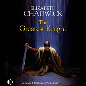 The Greatest Knight | [Elizabeth Chadwick]